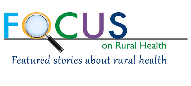 Focus on Rural Health stories
